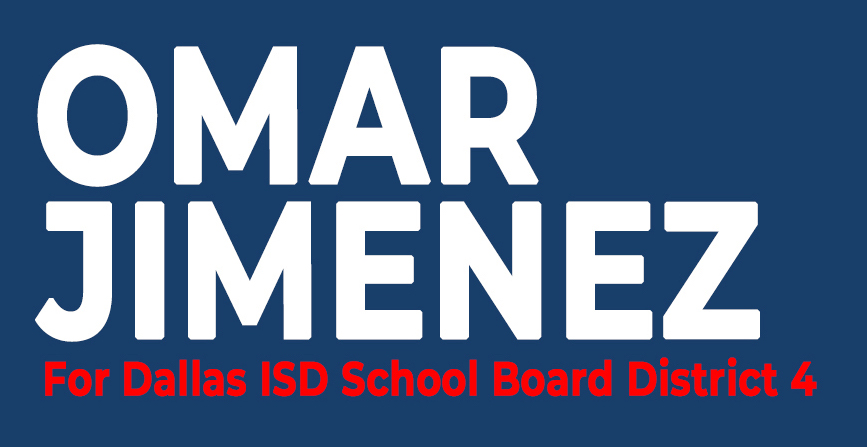 Omar Jimenez for Dallas ISD Board of Trustees District 4